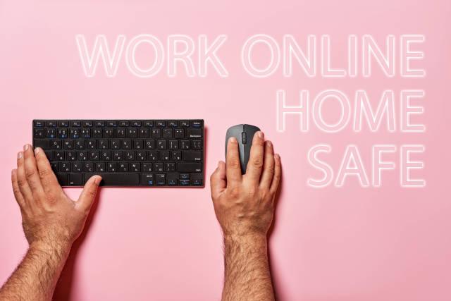 Work online, work home, work safe concept